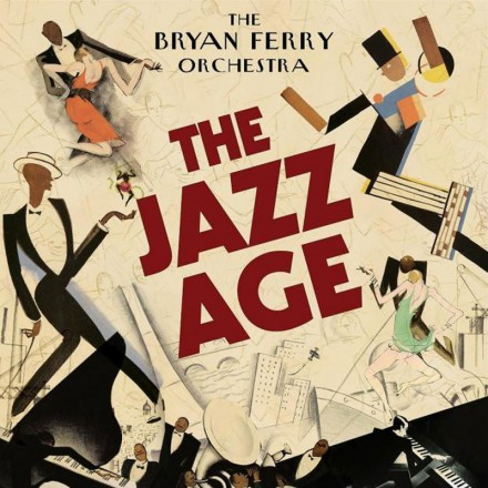 BRYAN FERRY presents 'THE JAZZ AGE', out on Nov the 26th.