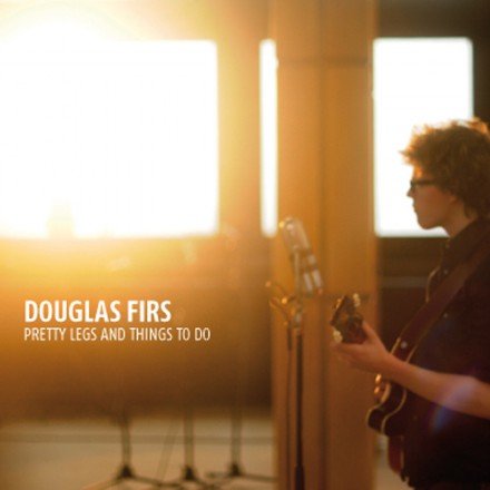 DOUGLAS FIRS releases his new single 'PRETTY LEGS AND THINGS TO DO'!
