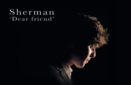 SHERMAN releases his new single DEAR FRIEND