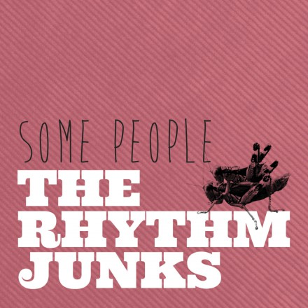THE RHYTHM JUNKS launch their 3rd single SOME PEOPLE!