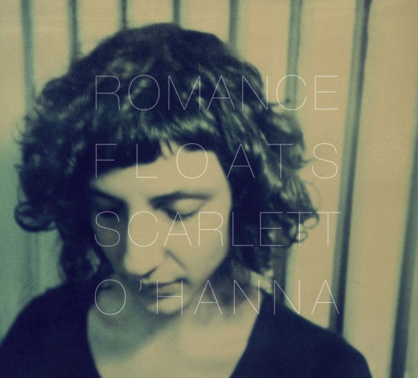 SCARLETT O'HANNA's new album 'ROMANCE FLOATS' is out now!