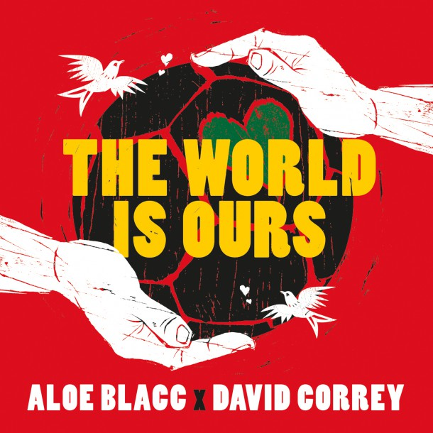 COCA COLA releases THE WORLD IS OURS by ALOE BLACC and DAVID CORREY for brand's 2014 FIFA World Cup campaign
