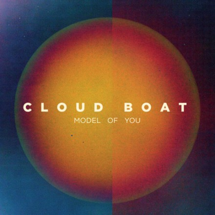 CLOUD BOAT release second album MODEL OF YOU today!