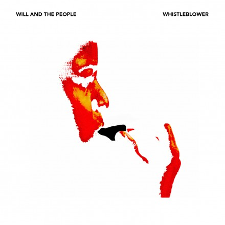 WILL AND THE PEOPLE release their new album WHISTLEBLOWER today!