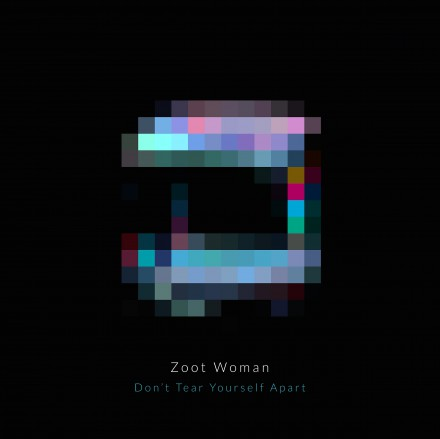 Watch ZOOT WOMAN's new video for 'Don't Tear Yourself Apart'!