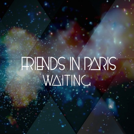 Brand new international duo FRIENDS IN PARIS release first single ever WAITING!