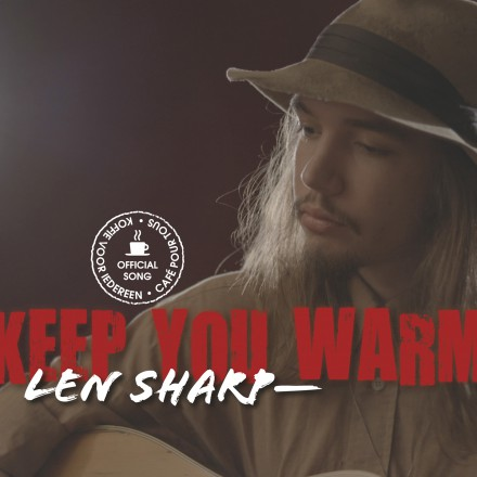 LEN SHARP lance son premier single 'KEEP YOU WARM'