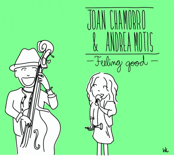 ANDREA MOTIS & JOAN CHAMARRO release a new album called 'FEELING GOOD'!