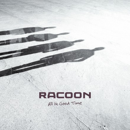 ALL IN GOOD TIMES, RACOON's new album is out now!