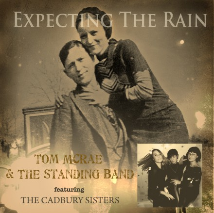 TOM McRAE releases new single EXPECTING THE RAIN featuring The Cadbury Sisters!