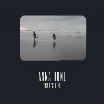 ANNA RUNE lanceert single THAT'S LIFE!