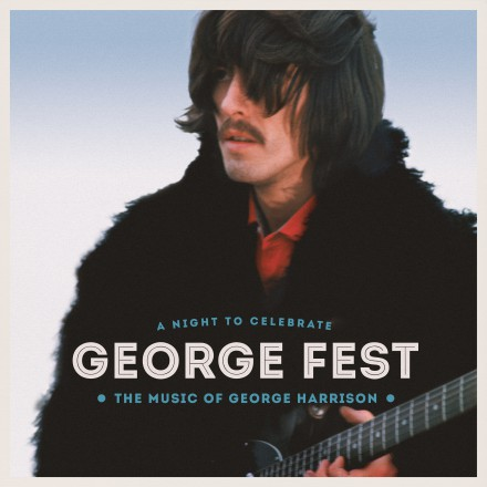 GEORGE FEST: A NIGHT TO CELEBRATE THE MUSIC OF GEORGE HARRISON CONCERT FILM AND ALBUM OUT TODAY