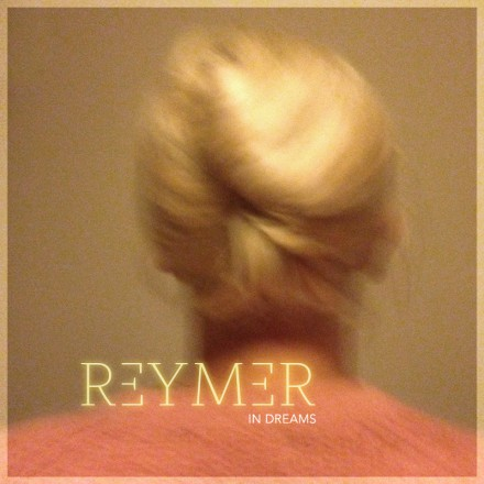 REYMER lanceert nieuwe single 'In Dreams'!