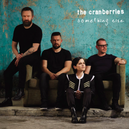 THE CRANBERRIES release SOMETHING ELSE today!
