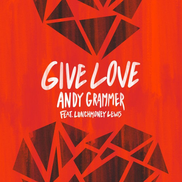 ANDY GRAMMER releases new single GIVE LOVE featuring Lunchmoney Lewis