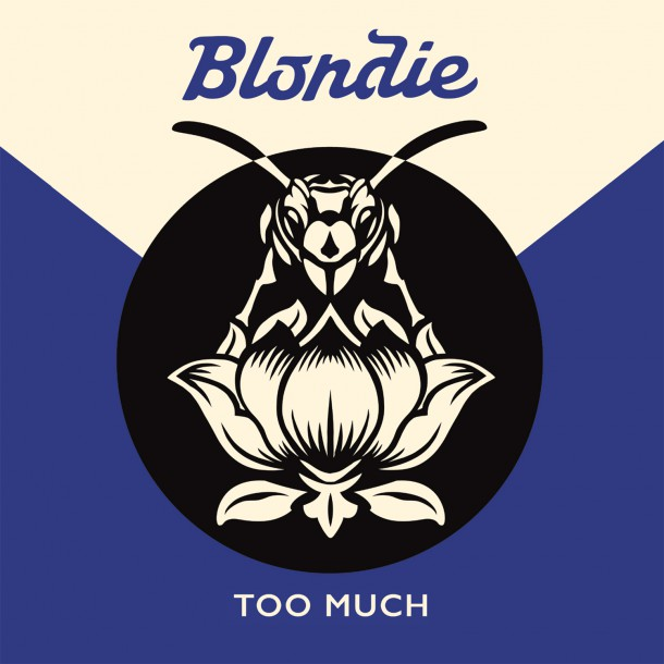 BLONDIE announce their next single TOO MUCH!
