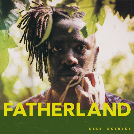 KELE OKEREKE announces new album FATHERLAND with new single!