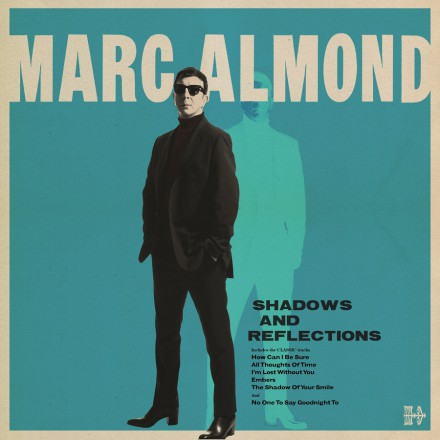 MARC ALMOND releases SHADOWS AND REFLECTIONS on Sept 22nd!