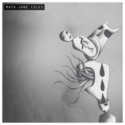 MAYA JANE COLES releases TAKE FLIGHT LP today!