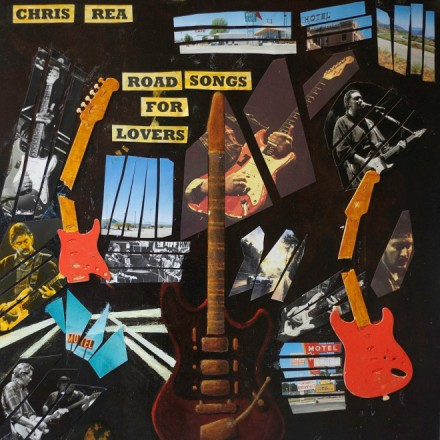CHRIS REA announces September 29th release of new BMG album ROAD SONGS FOR LOVERS!