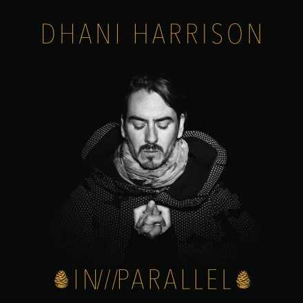 DHANI HARRISON to release first solo album IN///PARALLEL on October 6!