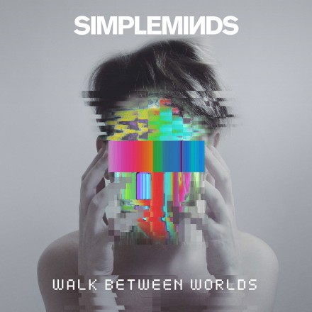 SIMPLE MINDS  releasen WALK BETWEEN WORLDS vandaag!