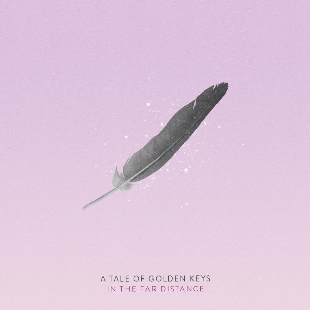 A TALE OF GOLDEN KEYS launch new single IN THE FAR DISTANCE
