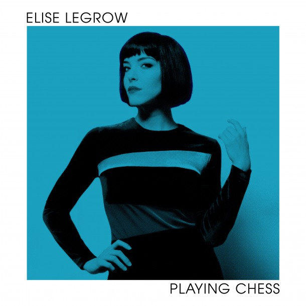ELISE LEGROW sort son nouvel album PLAYING CHESS le 4 mai!