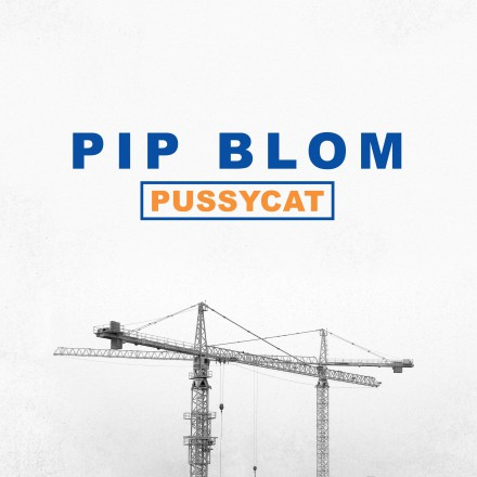 PIP BLOM shares new single 'Pussycat'!