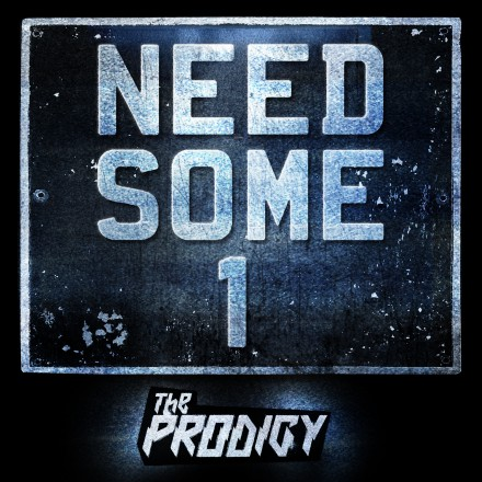 THE PRODIGY premiere new single NEED SOME1!