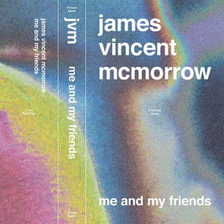 JAMES VINCENT McMORROW releases new single ME & MY FRIENDS!