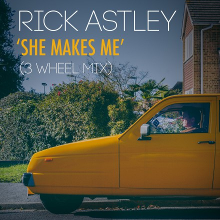 RICK ASTLEY releases SHE MAKES ME video!