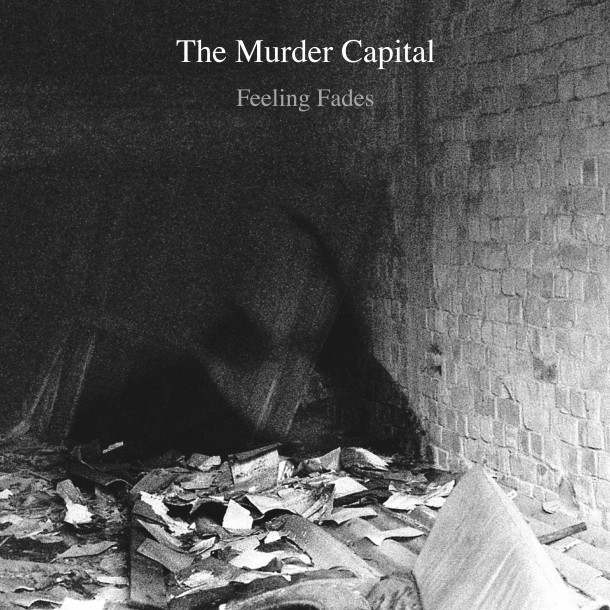 THE MURDER CAPITAL releases single 'FEELING FADES' and plays at Rock Werchter
