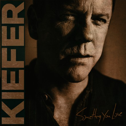 KIEFER SUTHERLAND releases single SOMETHING YOU LOVE from upcoming album!