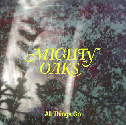 Folk trio MIGHTY OAKS announce brand new single 'ALL THINGS GO'