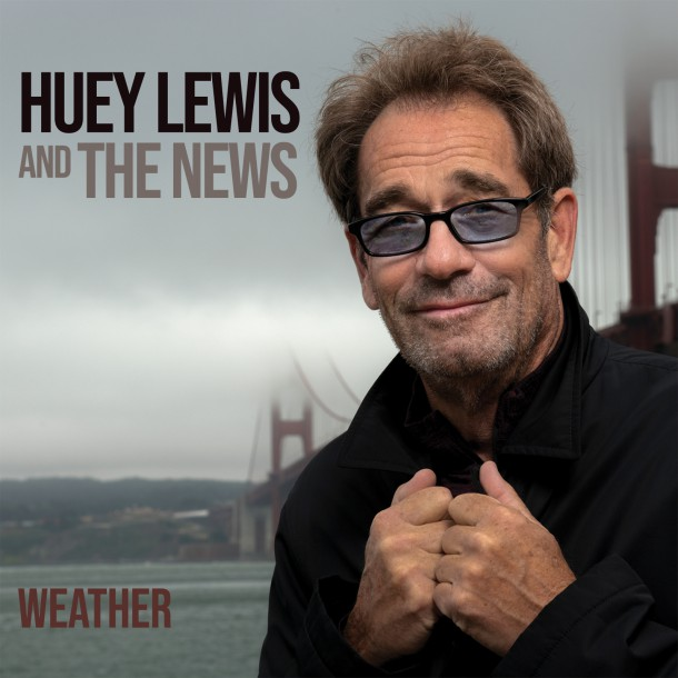 HUEY LEWIS & THE NEWS is back with new album WEATHER!