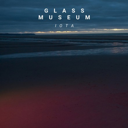 GLASS MUSEUM lost single 'IOTA' uit aankomend album