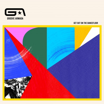 GROOVE ARMADA share new single 'GET OUT ON THE DANCEFLOOR'