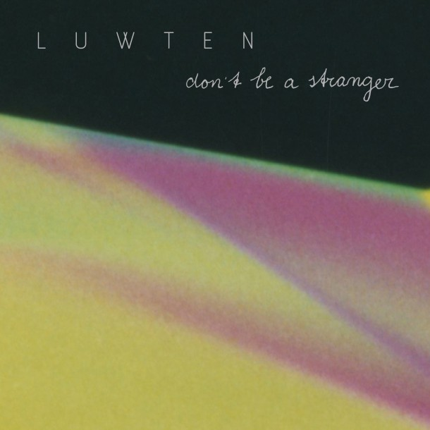 LUWTEN presents single 'DON'T BE A STRANGER' from 'DOOR' EP