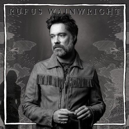 RUFUS WAINWRIGHT releases much anticipated album UNFOLLOW THE RULES!