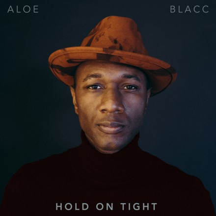 ALOE BLACC launches new single 'HOLD ON TIGHT' from forthcoming album