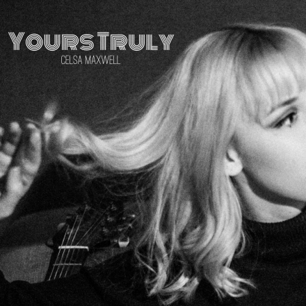 CELSA MAXWELL releases her single YOURS TRULY today!