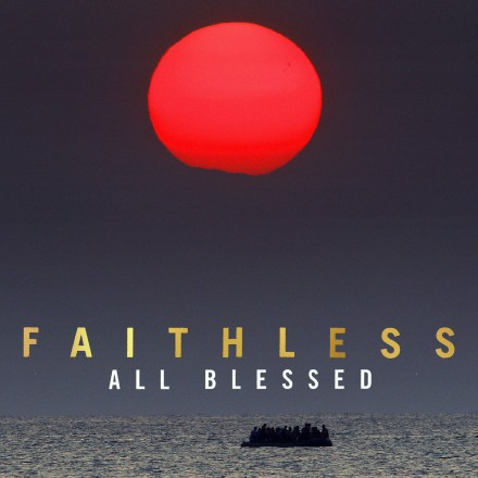 FAITHLESS is back after 10 years with new studio album 'ALL BLESSED'