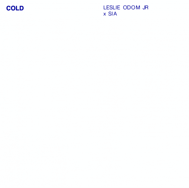 LESLIE ODOM JR. debuts COLD FEATURING SIA