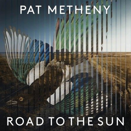 PAT METHENY announces new album and releases excerpt of the same name 'ROAD TO THE SUN'