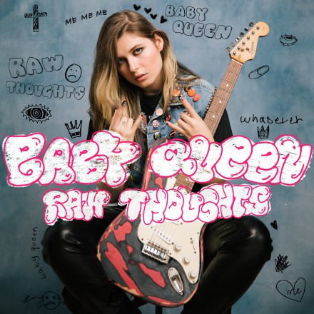 BABY QUEEN releases new single  RAW THOUGHTS!