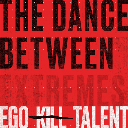 EGO KILL TALENT to release THE DANCE BETWEEN EXTREMES on March 19!