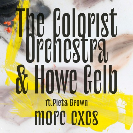 THE COLORIST ORCHESTRA & HOWE GELB  release new single MORE EXES!
