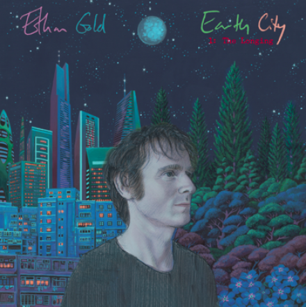 ETHAN GOLD releases his new album 'EARTH CITY 1: THE LONGING'