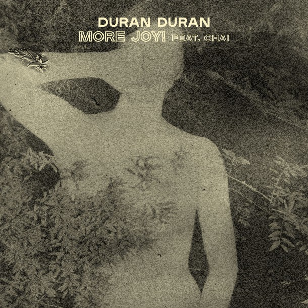 DURAN DURAN releases new track 'MORE JOY! feat. CHAI' from upcoming album
